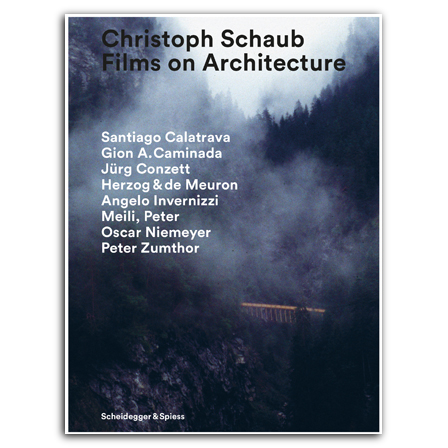 Christoph Schaub – Films on Architecture